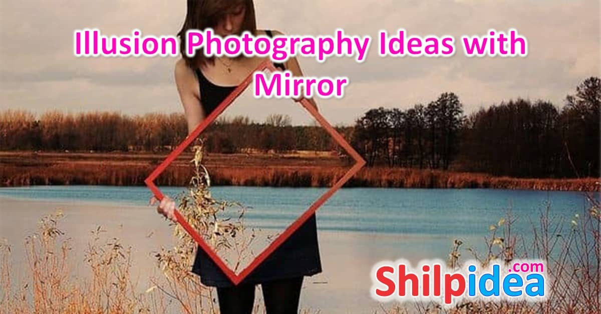 Illusion Photography Ideas with Mirror