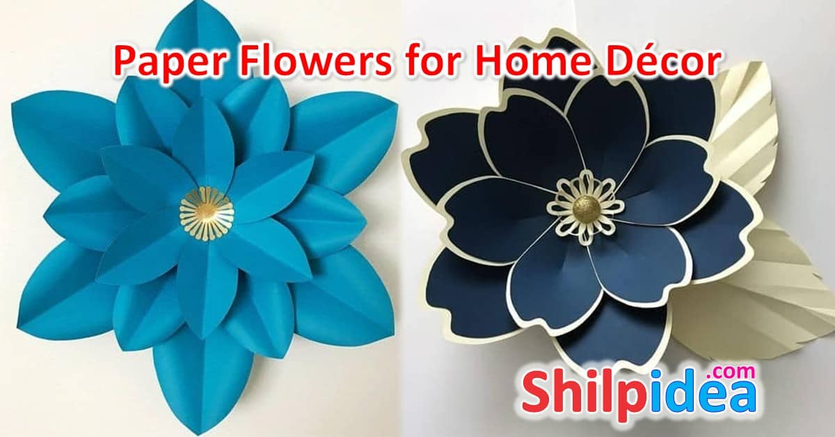Paper Flowers Ideas for Home Decoration