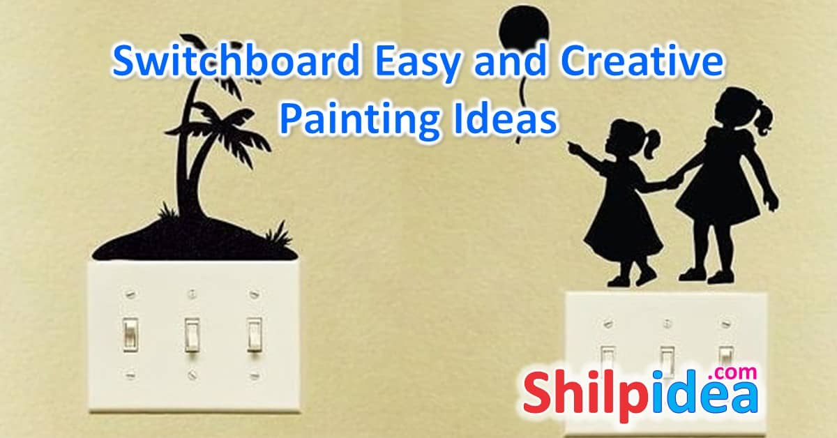 Switchboard Easy and Creative Painting Ideas