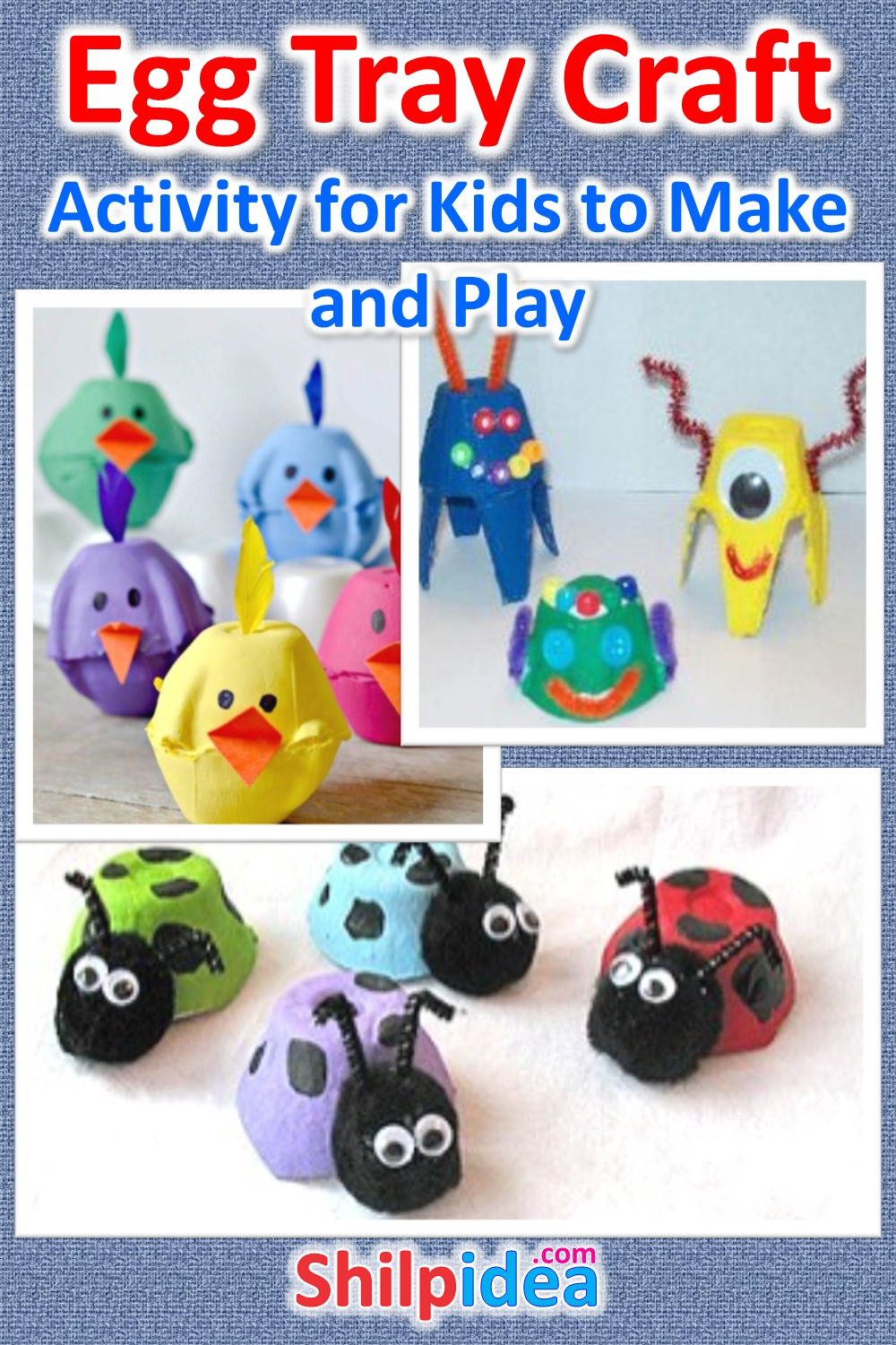 egg-tray-craft-activity-for-kids-shilpidea-pin